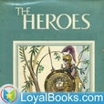 The Heroes, or Greek Fairy Tales for my Children by Charles Kingsley show