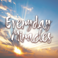 Everyday Miracles Podcast show