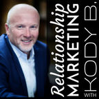 Relationship Marketing with Kody B show