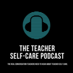 The Educator's Room Presents: The Teacher Self-Care Podcast show