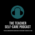 The Educator's Room Presents: The Teacher Self-Care Podcast show