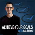 Achieve Your Goals with Hal Elrod show