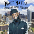 Madd Hatta Morning Show Podcast show