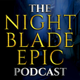The Nightblade Epic Podcast show
