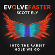 Evolve Faster with Scott Ely show