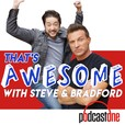 That's Awesome with Steve Burton & Bradford Anderson show