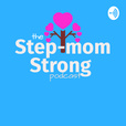 The Step-mom Strong Podcast show