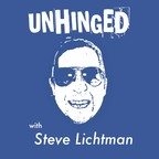 UNHINGED with Steve Lichtman show