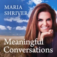 Meaningful Conversations with Maria Shriver show