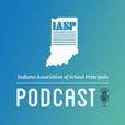 Indiana Association of School Principals (IASP) Podcast show