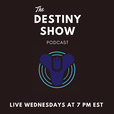 The Destiny Show Podcast show