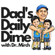 Dad's Daily Dime with Dr. Mirch show