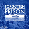 Forgotten Prison show