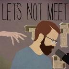 Let's Not Meet: A True Horror Podcast show