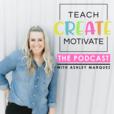 Teach Create Motivate Podcast: Motivational Tips & Tricks for Teachers show