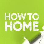 How to Home Podcast show