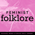 Femlore Podcast (formally Feminist Folklore) show