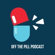Off The Pill show