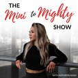 The Mini to Mighty Show show