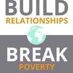 Build Relationships. Break Poverty. show
