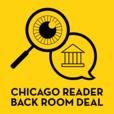 Chicago Reader's Back Room Deal show