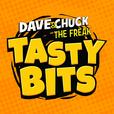 Dave & Chuck the Freak's Tasty Bits Podcast show