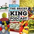 The Bricks King Podcast: Lego show