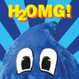 H2OMG! show