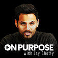 On Purpose with Jay Shetty show