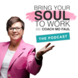 Bring Your Soul to Work with Career Coach Mo Faul show