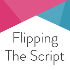 Flipping the Script show