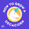 How To Grow A Decacorn show