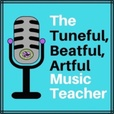 The Tuneful, Beatful, Artful Music Teacher  show