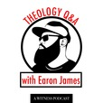 Theology Q & A with Earon James show