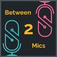 Between 2 Mics show