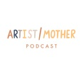 Artist/Mother Podcast show