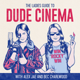 The Ladies Guide to Dude Cinema show