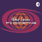 Walt Loved Podcasting show