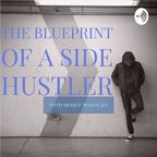 The Blueprint Of A Side Hustler show