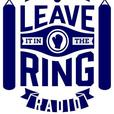 Leave it in the Ring Radio show
