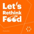 Let's Rethink Food show