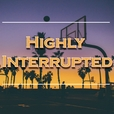 Highly Interrupted show