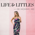 Life & Littles with Doctor Mommy, MD show