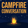 Campfire Conversation show
