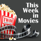 "This Week in Movies (""TWiM"") show"