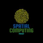 Spatial Computing Podcast show