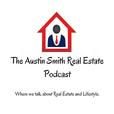 The Austin Smith Real Estate Podcast show
