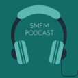 SMFM's Podcast Series show