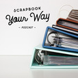 Scrapbook Your Way show