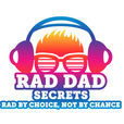 Rad Dad Secrets Podcast show